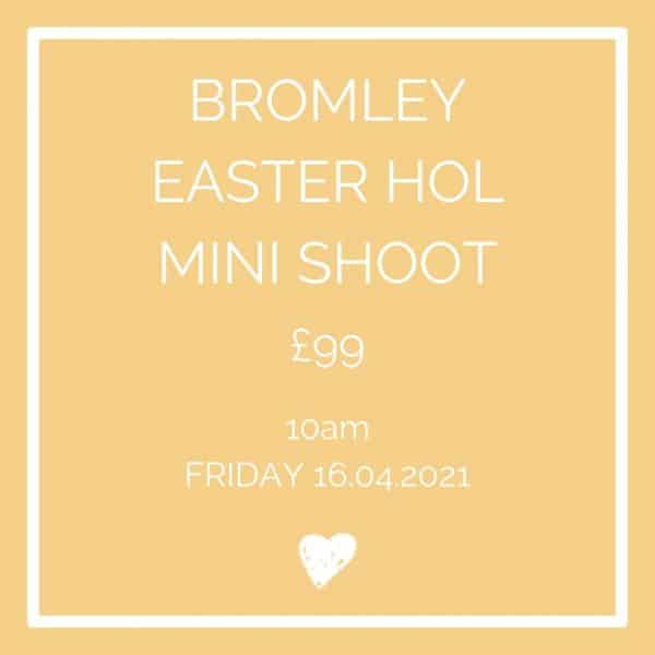 Bromley Easter Holiday Mini Shoot 10am Friday 16th April 2021