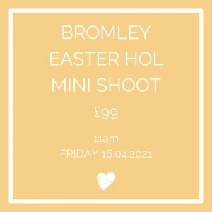 Bromley Easter Holiday mini Shoot 11am Friday 16th April 2021