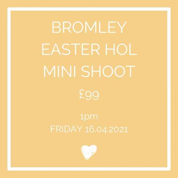 Bromley Easter Holiday Mini Shoot 1pm Friday 16th April 2021