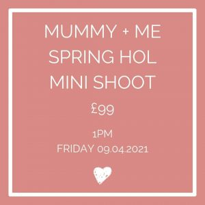 Mummy + Me Spring Holiday Mini Shoot 1pm Fri 9th April in London