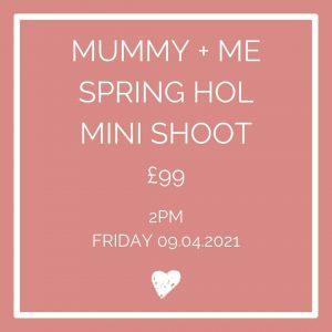 Mummy + Me Spring Holiday Mini Shoot 2pm Fri 9th April in London
